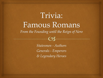 trivia famous romans 50 slides by magister felix tpt