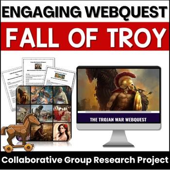 Trojan War Research Webquest:  Behold the Fall of Troy