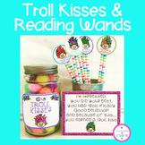 Troll Kisses & Reading Wands