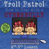 Troll Patrol: Cyberbullying Classroom Lesson 4th-5th Grades