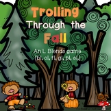 Trolling Through the Fall - An L Blends Game.