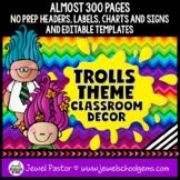 Trolls Theme Classroom Decor EDITABLE (Trolls Classroom Decor)