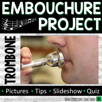 Trombone Embouchure Project for Beginning Band