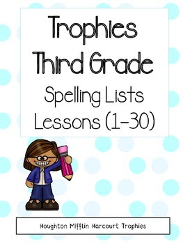 Trophies Spelling Lists - 3rd grade (Harcourt)