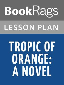 Tropic of Orange: A Novel Lesson Plans