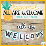 Tropical All Are Welcome Banner