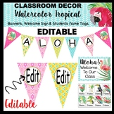 Watercolor Tropical Banners, Welcome Sign and Name tags-Editable