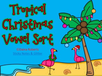 Tropical Christmas Vowel Sort {FREEBIE}