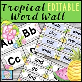 Word Wall Letters and Words EDITABLE Tropical Classroom Decor