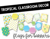 Tropical Classroom Decor: Flags for Banners
