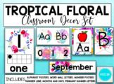 Tropical Floral Classroom Decor Set EDITABLE