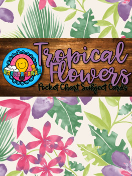 Tropical Flowers Themed Pocket Chart Subject Schedule Cards & Calendar