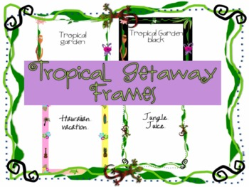 Tropical Getaway Frames {personal and commercial use}