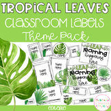 Tropical Leaves Classroom Theme Pack - Editable Name Tags, Labels and Posters