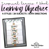 Tropical Leaves & Wood Signs- Schedule Cards, I Can Statements, Learning Goals