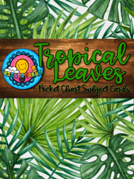 Tropical Leaves Themed Pocket Chart Subject Schedule Cards & Calendar