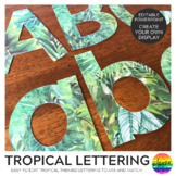 TROPICAL Editable Classroom  Display Lettering