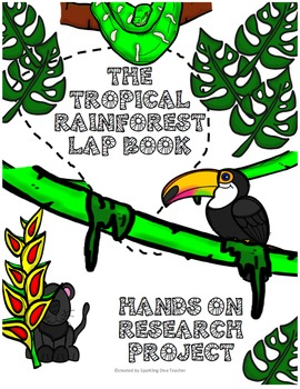 Tropical Rainforest Lap Book Research Project Standards based