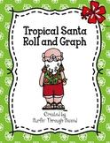 Tropical Santa Roll and Graph