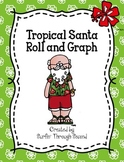 Tropical Santa Roll and Graph