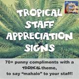 Tropical Staff Appreciation Signs