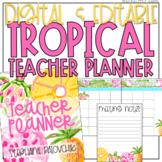 Tropical Teacher Planner {Digital and Editable}