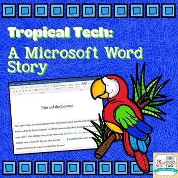 Tropical Tech: A Microsoft Word Story