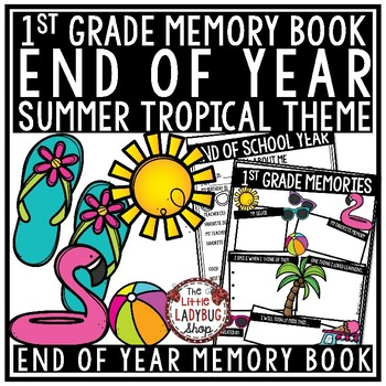 Tropical Theme End of The Year Activities 1st Grade-End of The Year Memory Book