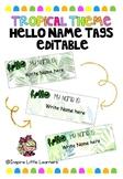 Tropical Name Tags (Hello, my name is) EDITABLE