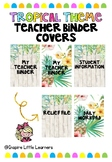Tropical Teacher File/Binder Covers #BetterThanChocolate