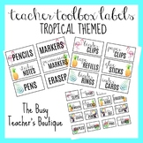Teacher Toolbox Labels- Tropical Themed EDITABLE