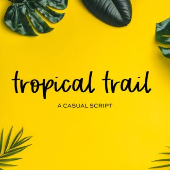 Tropical Trail Script