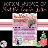 Tropical Watercolor Meet the Teacher Letter *Editable*