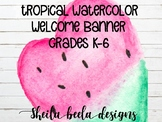 Tropical Watercolor Theme Welcome Banner Bulletin Board and Door Display