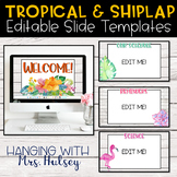 Tropical and Shiplap Google Slides Templates Distance Learning