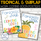 Tropical and Shiplap Work Coming Soon Posters