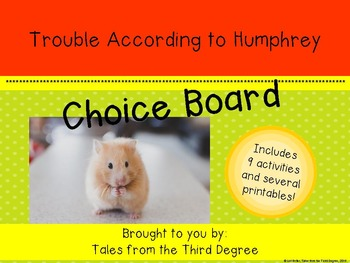 Trouble According to Humphrey Reading and Writing Response Choice Board