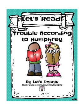 Trouble According to Humphrey: Let's Read!  (Reading Response Packet GR Level Q)