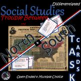 Trouble Between North/South Task Cards~Social Studies~Mult