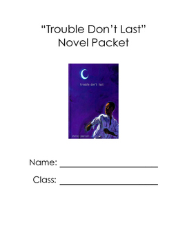 Trouble Don't Last Novel Packet