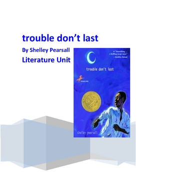 """Trouble Don't Last"", by S. Pearsall, Complete Novel Unit, 78 pgs.!!!!"