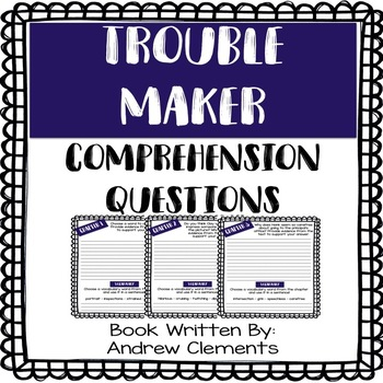 Trouble-Maker Comprehension Questions