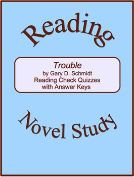 Trouble--Reading Check Quizzes with Answer Keys