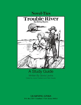 Trouble River - Novel-Ties Study Guide