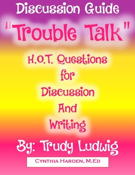 Trouble Talk:  H.O.T. Questions for Discussion and Writing