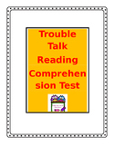 Trouble Talk Reading Comprehension Test