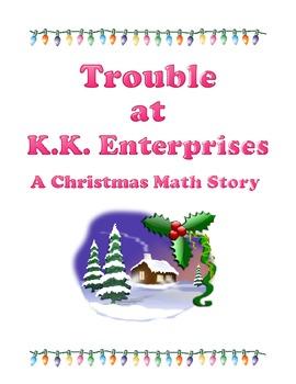 Trouble at K.K. Enterprises - A Christmas Math Story