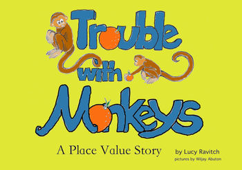 Trouble with Monkeys: A place value story 32 page picture book A4 paper