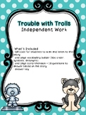 Trouble with Trolls Independent Work