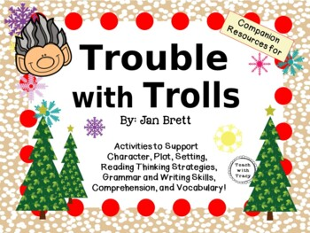 Trouble with Trolls by Jan Brett:  A Complete Literature Study!